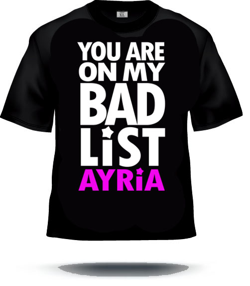 Ayria Bad List T-shirt (Mens & Girlie)